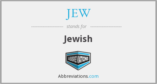 What does JEW stand for?