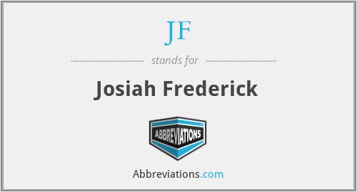 JF - Josiah Frederick