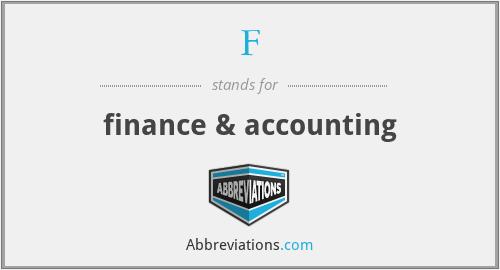 F - finance & accounting