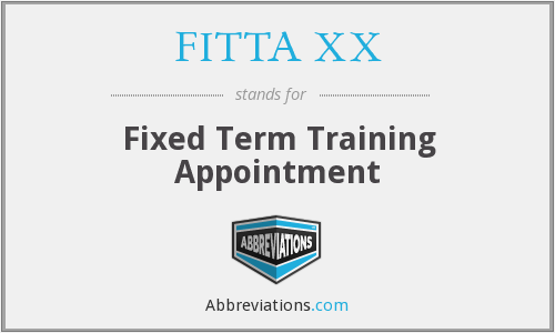 FITTA XX - Fixed Term Training Appointment