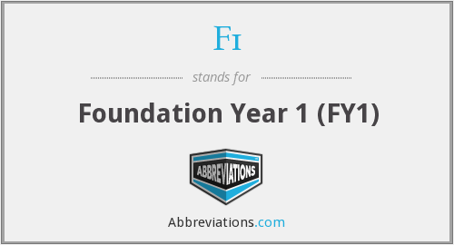 F1 - Foundation Year 1 (FY1)