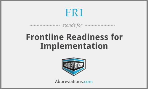 FRI - Frontline Readiness for Implementation