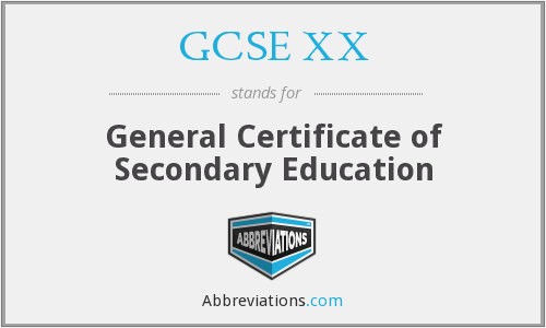 GCSE XX - General Certificate of Secondary Education