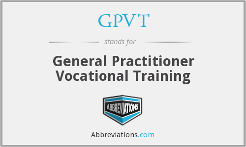 GPVT - General Practitioner Vocational Training