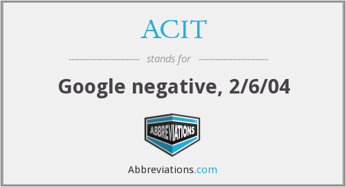 ACIT - Google negative, 2/6/04