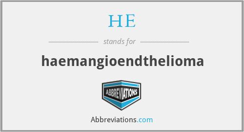 HE - haemangioendthelioma