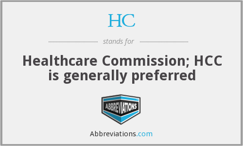 HC - Healthcare Commission; HCC is generally preferred