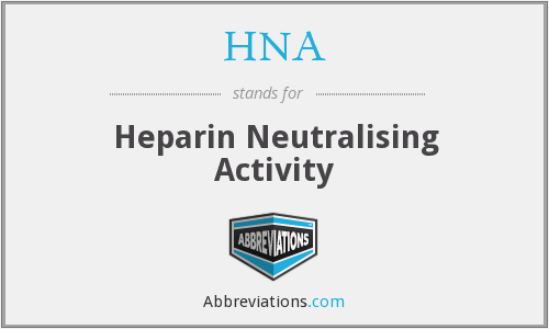 HNA - heparin neutralising activity