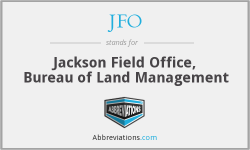 JFO - Jackson Field Office, Bureau of Land Management