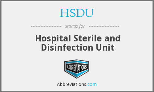 HSDU - hospital sterile and disinfection unit