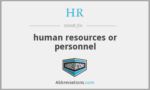 HR - human resources or personnel