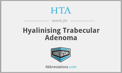 HTA - hyalinising trabecular adenoma