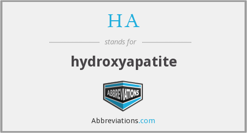 HA - hydroxyapatite