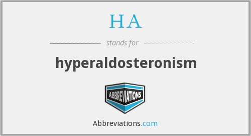 HA - hyperaldosteronism