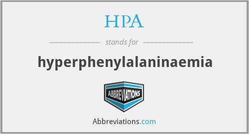 HPA - hyperphenylalaninaemia