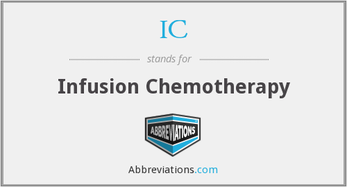 IC - Infusion Chemotherapy