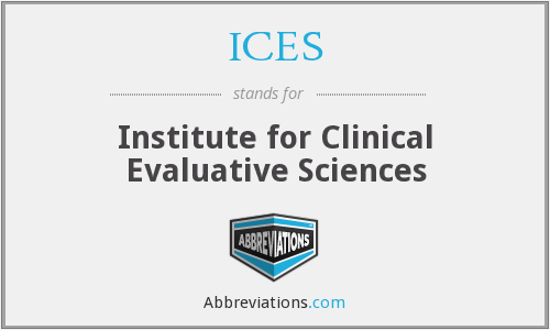 ICES - Institute for Clinical Evaluative Sciences