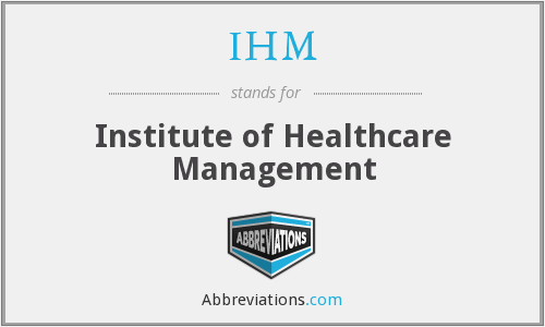 IHM - Institute of Healthcare Management