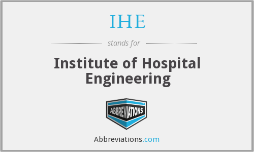 IHE - Institute of Hospital Engineering