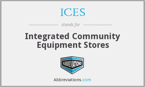 ICES - Integrated Community Equipment Stores
