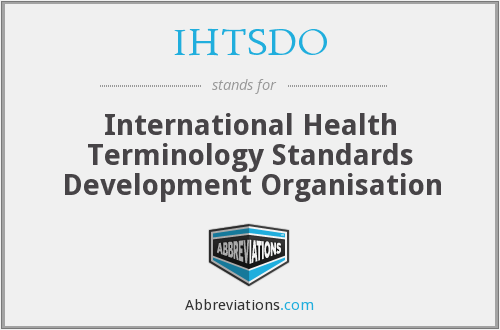 IHTSDO - International Health Terminology Standards Development Organisation
