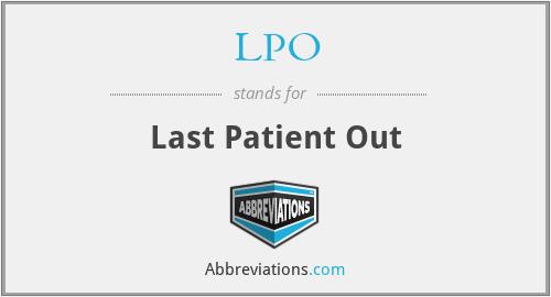 LPO - Last Patient Out