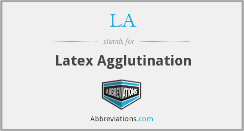 LA - latex agglutination