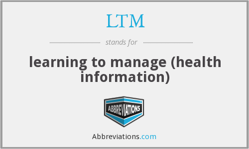 LTM - learning to manage (health information)
