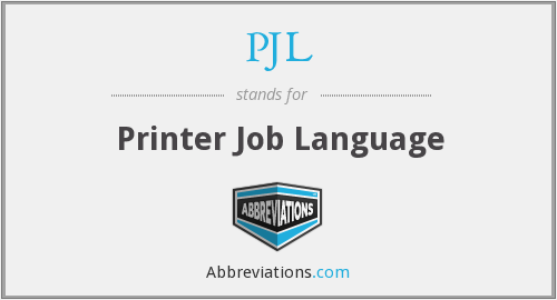 What does PJL stand for?