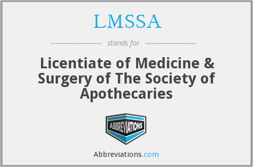 LMSSA - Licentiate of Medicine & Surgery of The Society of Apothecaries