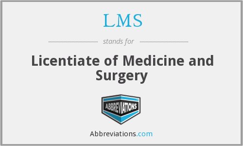 LMS - Licentiate of Medicine and Surgery