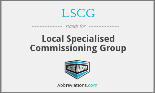 LSCG - local specialised commissioning group