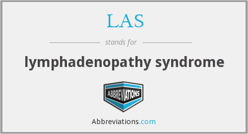 LAS - lymphadenopathy syndrome