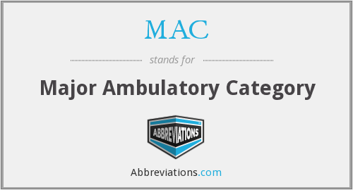 MAC - major ambulatory category