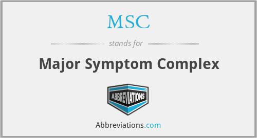 MSC - major symptom complex