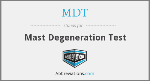 MDT - mast degeneration test
