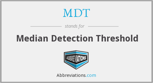 MDT - median detection threshold