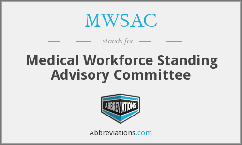 MWSAC - Medical Workforce Standing Advisory Committee
