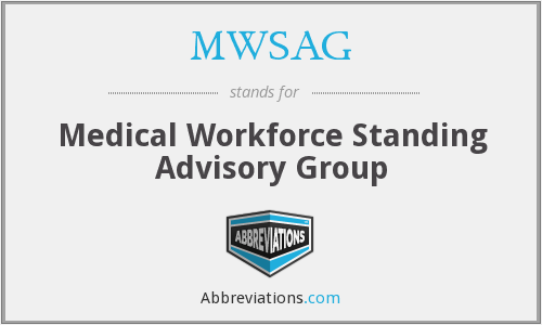 MWSAG - Medical Workforce Standing Advisory Group