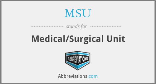 MSU - Medical/Surgical Unit