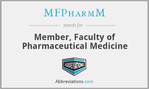 MFPharmM - Member, Faculty of Pharmaceutical Medicine