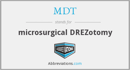 MDT - microsurgical DREZotomy