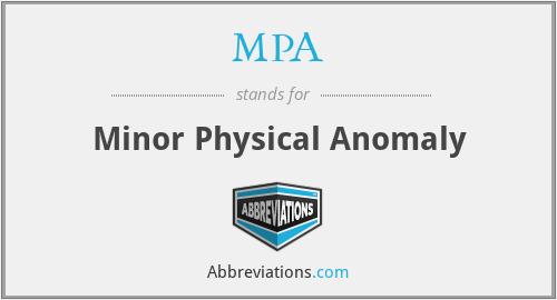 MPA - Minor Physical Anomaly