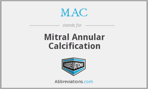 MAC - mitral annular calcification