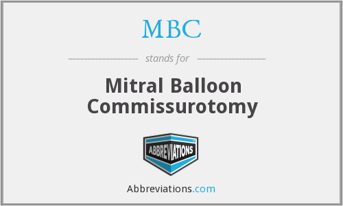 MBC - mitral balloon commissurotomy