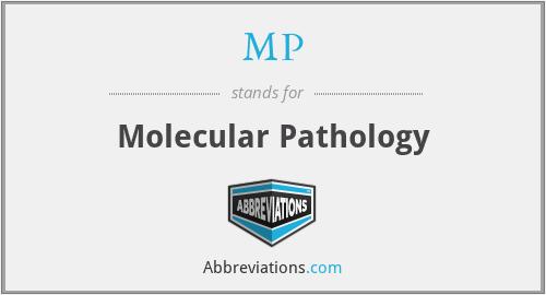 MP - molecular pathology
