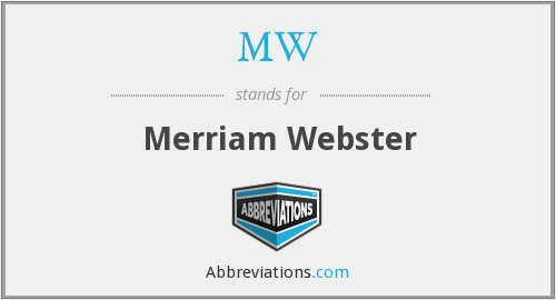 MW - Merriam Webster