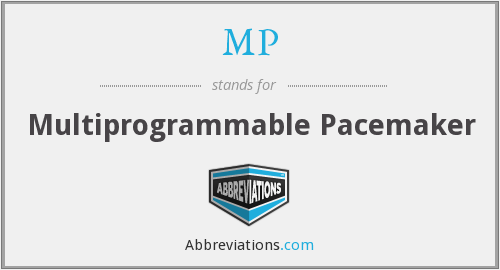 MP - multiprogrammable pacemaker