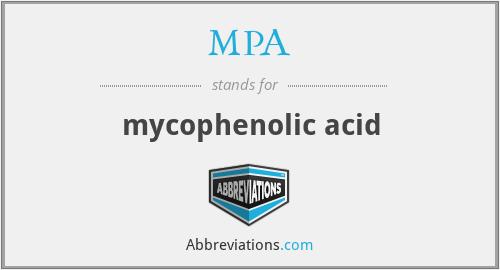 MPA - mycophenolic acid