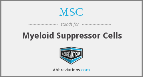 MSC - myeloid suppressor cells